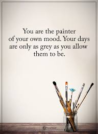 Power Of Positivity Quotes Beauteous Paint A Bright Mood On A Gray Day Encouragement Pinterest