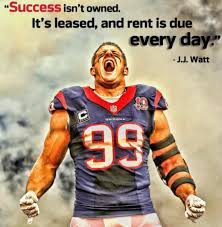 He was born on march 22, 1989, and if you are a real fan of j. Vanessa Robatzek On Twitter Success Isn T Owned It S Leased And Rent Is Due Every Day J J Watt Quotes Success