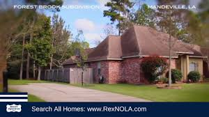 tour forest brook subdivision in mandeville la l rexnola