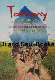 Tommy - The First World War Experiences of Thomas Albert Crawford of the  15th Durham Light Infantry