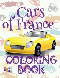 cars of france coloring book car coloring book 3 year old