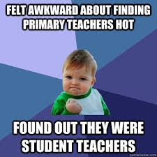 Felt awkward about finding primary teachers hot Found out they ... via Relatably.com