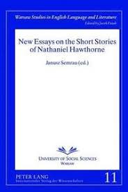 ways not to start a nathaniel hawthorne essays after the publication of the scarlet letter in the year 1850 nathaniel hawthorne was recognized as one of the most significant writer in the united states