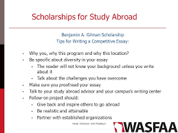 study abroad  best practices in advising heidi johnson financial    scholarships for study abroad benjamin a  gilman scholarship tips for writing a competitive essay