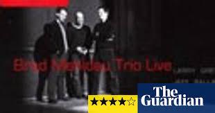 <b>Brad Mehldau Trio</b>, Live   Brad Mehldau   The Guardian