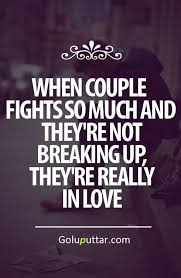 Fighting For Love Quotes Amazing Impressive Love Quote When They Are Fighting And Don't Break Up They