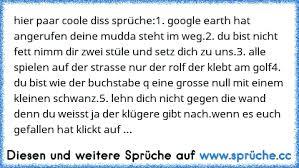 Hier Paar Coole Diss Sprüche1 Google Earth Hat Angerufen Deine