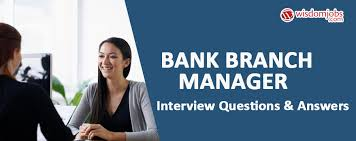 Bank Manager Interview Questions Top 250 Bank Branch Manager Interview Questions Best Bank Branch