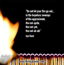Fire Quotes Amazing Ayn Rand Quotes Fire Out Quote