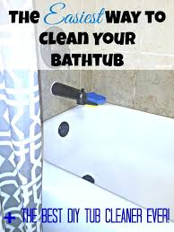 how to clean a tub awesome the absolute best way to clean your bathtub in best
