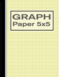Graph Paper 5x5 Grid Quad Ruled Notebook For Graphing Yellow Paperback