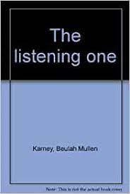 The listening one: Karney, Beulah Mullen: Amazon.com: Books