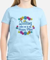 Quilting T-shirts   CafePress & Quilting Happy Place Women's Light T-Shirt Adamdwight.com