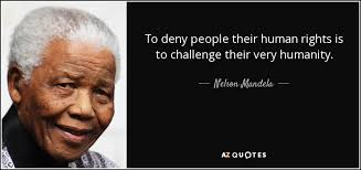 Human Rights Quotes Beauteous Nelson Mandela Quote To Deny People Their Human Rights Is To
