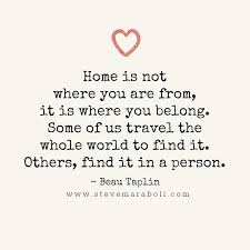 Quotes About Finding The Love Of Your Life Delectable Inspirational Positive Life Quotes Home Is Not Where You Are