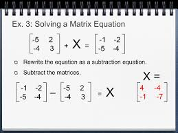ex 3 solving a matrix equation rewrite the equation as a subtraction equation