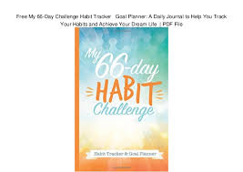 Day Tracker Planner Free My 66 Day Challenge Habit Tracker Goal Planner A Daily Journa