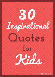 Student Of The Month Quotes 30 Inspirational Quotes For Kids
