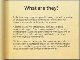 what are they  a photo essay or photographic essay is a set  2 what