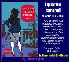 Added by @libriconsigliati Instagram post I quattro cantoni di Gabriella  Genisi - In libreria dal 6 febbraio 2020 pp. 208 - 14,00 euro - Sonzogno  Editori in libreria dal 6 febbraio. -
