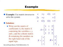 8 example example use matrix inverses to solve the system