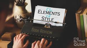 William Strunk Jrs The Elements Of Style A Review The Quad Magazine