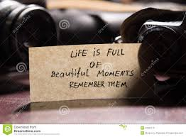 Beautiful Moments In Life Quotes Best Of Life Is Full Of Beautiful Moments Remember Them Stock Image