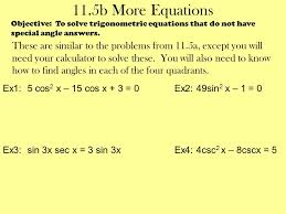 11 5b more equations objective to solve trigonometric equations that do not have special angle