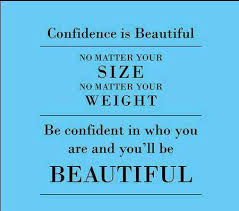Quotes About Size And Beauty Best Of Confidence Is Beautiful No Matter Your Size No Matter Your Weight