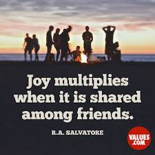 """Joy Quotes Fascinating Joy Multiplies When It Is Shared Among Friends"""" RA Salvatore"""