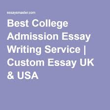 Best College Admission Essay Writing Service   Custom Essay UK  amp  USA