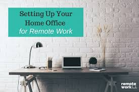 Setting Up Your Home Office for Remote Work Remote Work Hub