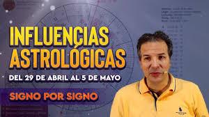 Influencias Astrológicas del 29 de Abril al 5 de Mayo - Signo por Signo -  YouTube