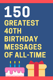 40th birthday quotes packed with humor and wit. 150 Amazing Happy 40th Birthday Messages That Will Make Them Smile Futureofworking Com