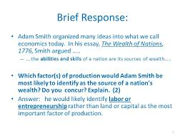 brief response adam smith organized many ideas into what we call brief response adam smith organized many ideas into what we call economics today
