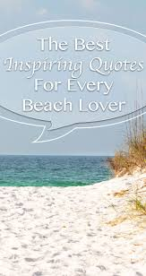 Inspiring Quotes About Love Classy The Best Inspiring Quotes For Every Beach Lover