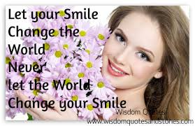 Beautiful Smile Quotes For Girl Best Of Let Your Smile Change The World Wisdom Quotes Stories
