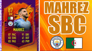 87 HEADLINERS MAHREZ SBC (BETTER THAN SALAH) | FIFA 21 ULTIMATE TEAM -  YouTube