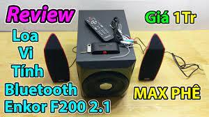 Trên Tay Loa Vi Tính Bluetooth Enkor F200 2.1, NGHE MAX PHÊ - YouTube