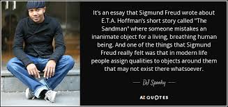 dj spooky quote it s an essay that sigmund freud wrote about it s an essay that sigmund freud wrote about e t a hoffman s short story called