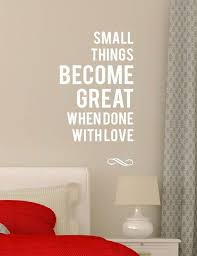 Love Wall Quotes Custom Small Things Become Great When Done In Love Wall Vinyl Decal Sticker