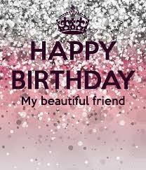 Beautiful Quotes Of Birthday Best Of HAPPY BIRTHDAY My Beautiful Friend Birthdays Pinterest
