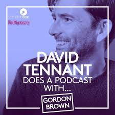 Gordon Brown | David Tennant Does a Podcast With… on Acast
