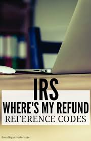 IRS Wheres My Refund Reference Codes