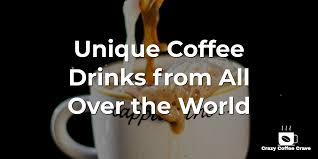 Krispy kreme coffee comes in a variety of rich signature blends, including espresso drinks. Here S All Of The Unique Coffee Drinks From All Over The World Crazy Coffee Crave