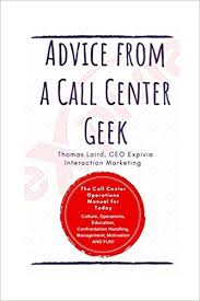 Call Center Operations Advice From A Call Center Geek Rethinking Call Center Operations