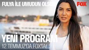 Fulya İle Umudun Olsun İlk Bölümüyle 12 Temmuz'da FOX'ta! - YouTube