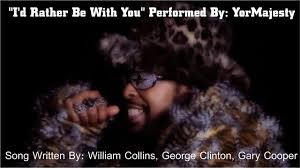 Bootsy Collins - I'd Rather Be With You (Performed By: YorMajesty) - YouTube