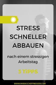 Wie Kann Ich Nach Einem Stressigen Arbeitstag Schneller Den Stress