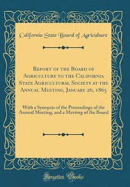 Report Of The Board Of Agriculture To The California State